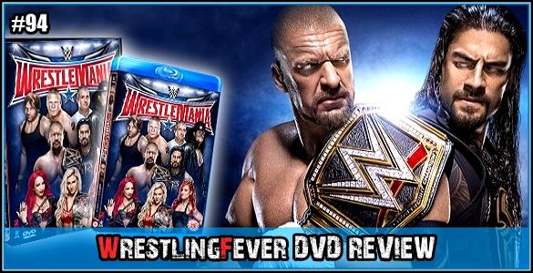 WrestlingFever_DVD_Review_Wrestlemania32