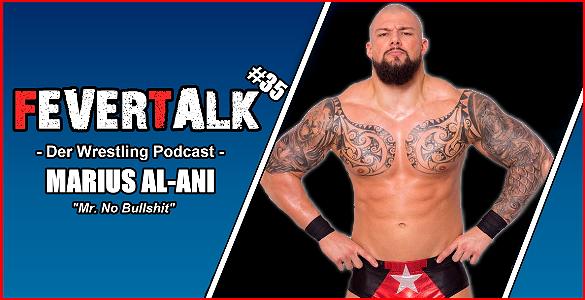 FeverTalk_Marius_Al_Ani_Wrestling_Podcast
